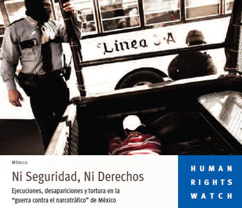 """México: """"Ni seguridad, ni derechos: ejecuciones y tortura en la ..."""